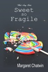 Sweet so Fragile by Margaret Chatwin