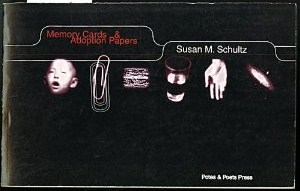Memory Cards & Adoption Papers by Susan M. Schultz