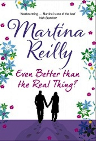 Even Better Than the Real Thing by Martina Reilly