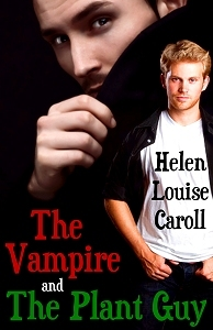 The Vampire and the Plant Guy by Helen Louise Caroll