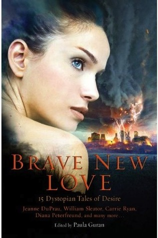 Brave New Love: 15 Dystopian Tales of Desire