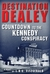 Destination Dealey: Countdown to the Kennedy Conspiracy