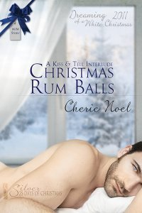 Christmas Rum Balls (A Kiss and Tell Interlude) by Cherie  Noel