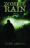 Zombie Rain by Zach Sweets