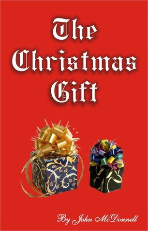 The Christmas Gift by John  McDonnell