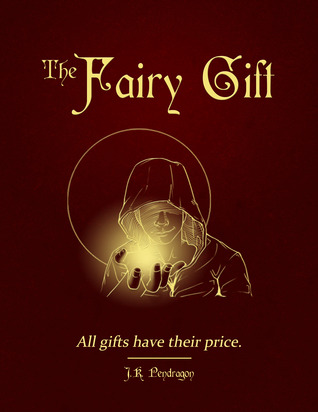 The Fairy Gift by J.K. Pendragon