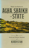 Agha, Shaikh, And State: The Social And Political Structures Of Kurdistan