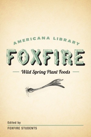 Wild Spring Plant Foods: The Foxfire AMericana Library (7)