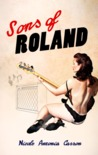 Sons of Roland by Nicole Antonia Carro