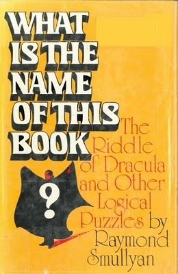 What Is the Name of This Book? by Raymond M. Smullyan