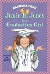 Junie B. Jones Is a Graduation Girl (Junie B. Jones, #17)