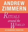Andrew Zimmern, Rituals Around the World: Chapter 18 from THE BIZARRE TRUTH