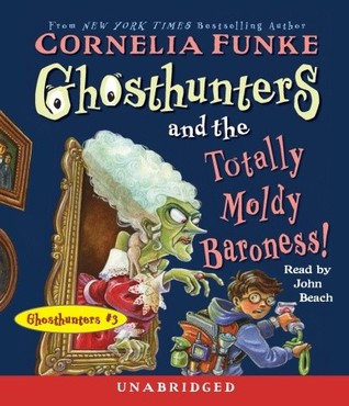 Ghosthunters and the Totally Moldy Baroness!: Ghosthunters #3