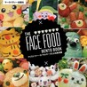 The Face Food Bento Book by Christopher D Salyers