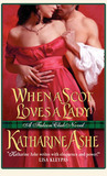 When a Scot Loves a Lady by Katharine Ashe