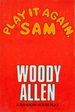 Play It Again, Sam by Woody Allen