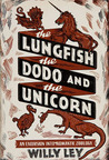The Lungfish, the Dodo, and the Unicorn