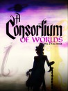 A Consortium of Worlds (Vol. 1, Fall Issue)