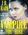 Vampire for Hire: Two Novels (Vampire for Hire #1-2)