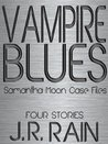 Vampire Blues: Samantha Moon Case Files