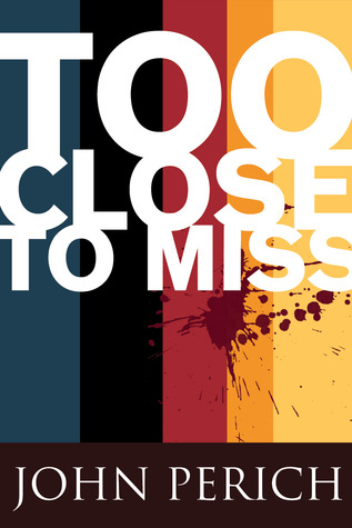 Too Close to Miss by John Perich
