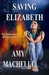 Saving Elizabeth by Amy Machelle