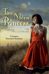 Two Moon Princess by Carmen Ferreiro-Esteban