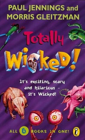 Totally Wicked!: All Six Books in One (Wicked!)