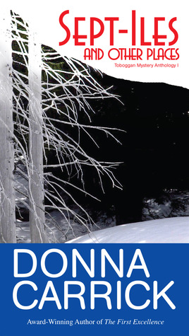 Sept-Iles and other places by Donna Carrick