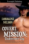 Covert Mission: Undercover Cop (Thunder Creek Ranch, Book 2)