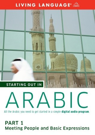 Starting Out in Arabic: Part 1--Meeting People and Basic Expressions