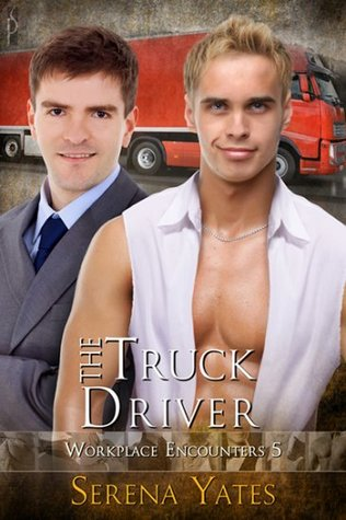 The Truck Driver by Serena Yates