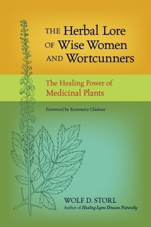 Read Online The Herbal Lore of Wise Women and Wortcunners