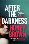 After the Darkness by Honey Brown