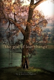 The God of Lost Things by G. Norman Lippert