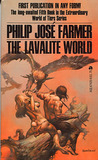 The Lavalite World by Philip José Farmer