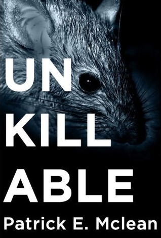 Unkillable by Patrick E. McLean