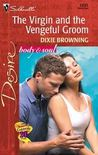 Virgin And The Vengeful Groom (The Passionate Powers) by Dixie Browning