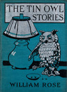 The Tin Owl Stories