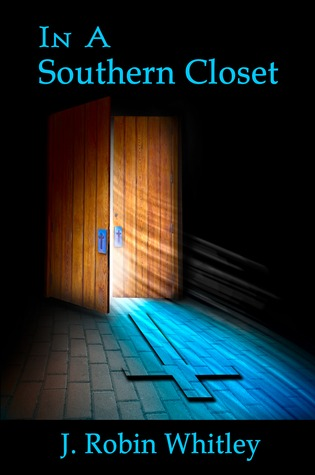 In a Southern Closet by J. Robin Whitley