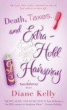 Death, Taxes, and Extra-Hold Hairspray (Death and Taxes #3)
