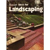 Ideas for Landscaping (Sunset Gardening & Outdoor Building Books)