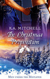 The Christmas Proposition by K.A. Mitchell