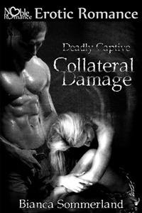 Collateral Damage by Bianca Sommerland