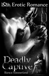 Deadly Captive by Bianca Sommerland