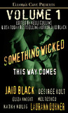 Something Wicked This Way Comes, Volume 1 by Jaid Black