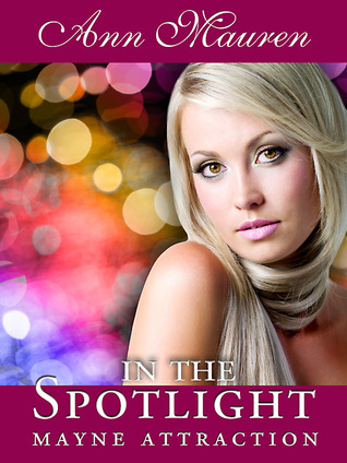 In the Spotlight (Mayne Attraction, #1)