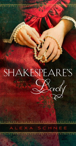 Shakespeare's Lady by Alexa Schnee