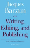 On Writing, Editing, and Publishing: Essays, Explicative and Hortatory