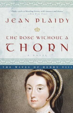 The Rose Without a Thorn by Jean Plaidy